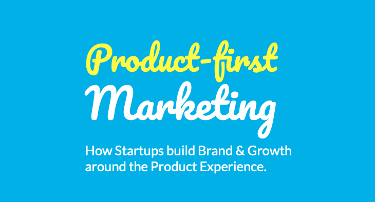 Product-first Marketing Strategy